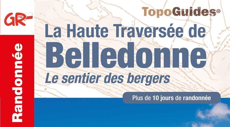 Le GR® 738 La Haute Traversée de Belledonne