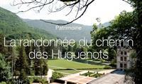 ITINÉRAIRE : La randonnée du chemin des Huguenots